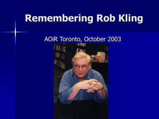 Remembering Rob Kling