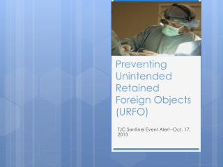 Preventing Unintended Retained Foreign Objects (URFO)