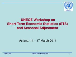 UNECE Workshop on  Short-Term Economic Statistics (STS) and Seasonal Adjustment