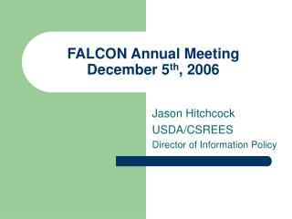 FALCON Annual Meeting  December 5 th , 2006