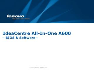 IdeaCentre All-In-One A600 - BIOS & Software -