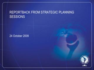 REPORTBACK FROM STRATEGIC PLANNING SESSIONS