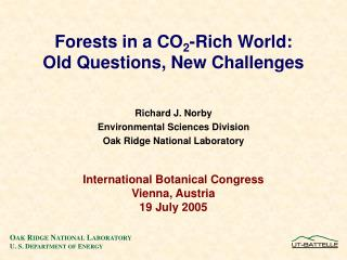 Richard J. Norby Environmental Sciences Division Oak Ridge National Laboratory