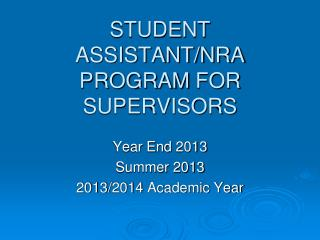 STUDENT ASSISTANT/NRA PROGRAM FOR SUPERVISORS