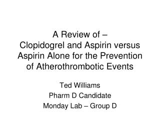 Ted Williams Pharm D Candidate Monday Lab – Group D