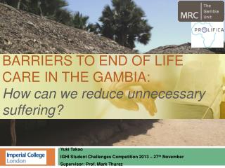 barriers to End of life care in the  gambia : H ow can we reduce unnecessary suffering?