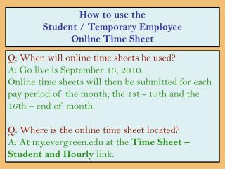 How to use the Student / Temporary Employee  Online Time Sheet