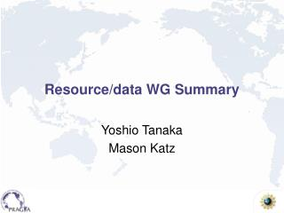 Resource/data WG Summary