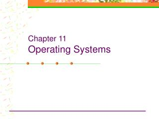 Chapter 11 Operating Systems