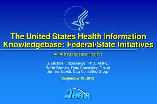 The United States Health Information Knowledgebase: Federal / State Initiatives