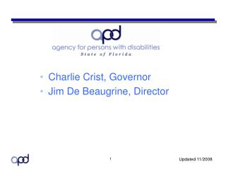 Charlie Crist, Governor Jim De Beaugrine, Director