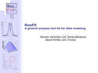 RooFit A general purpose tool kit for data modeling