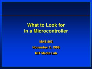 What to Look for  in a Microcontroller