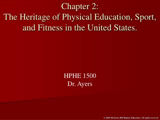 Chapter 2: The Heritage of Physical Education, Sport, and Fitness in the United States.