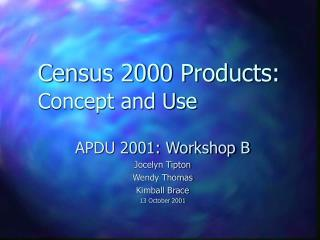 Census 2000 Products: Concept and Use