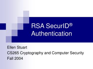 RSA SecurID ®  Authentication