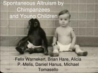 Spontaneous Altruism by Chimpanzees and Young Children