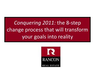 Conquering 2011:  the 8-step change process that will transform   your goals into reality
