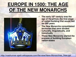 EUROPE IN 1500: THE AGE OF THE NEW MONARCHS