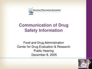 Communication of Drug  Safety Information