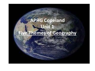 APHG Copeland Unit 1 Five Themes of Geography