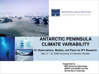 Supported by    NSF Antarctic Glaciology    NSIDC and CIRES and the    University of Colorado
