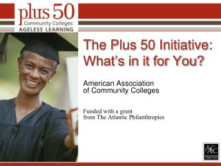 The Plus 50 Initiative: What's in it for You?