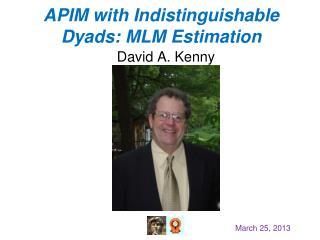 APIM with Indistinguishable Dyads : MLM Estimation