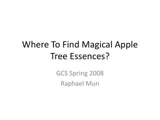 Where To Find Magical Apple Tree Essences?
