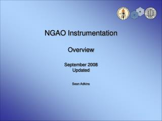 NGAO Instrumentation Overview September 2008 Updated