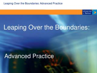 Leaping Over the Boundaries: Advanced Practice