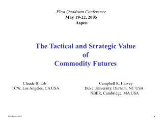 The Tactical and Strategic Value  of  Commodity Futures