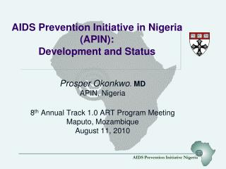 AIDS Prevention Initiative in Nigeria (APIN):  Development and Status