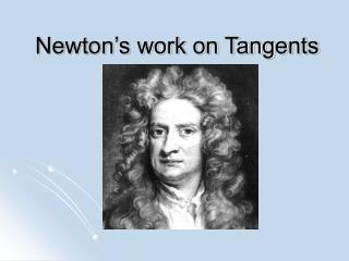 Newton's work on Tangents