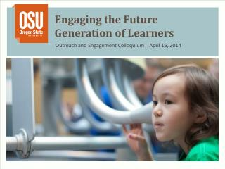 Engaging the Future  Generation of Learners
