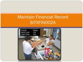 Maintain Financial Record SITXFIN002A