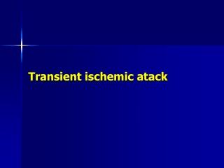 Transient ischemic atack