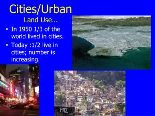 Cities/Urban Land Use…