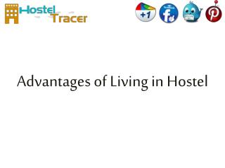 Advantages of Living in Hostel