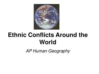 Ethnic Conflicts Around the World