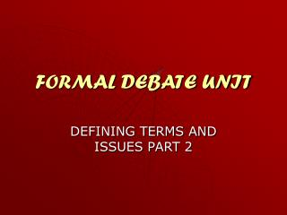 FORMAL DEBATE UNIT