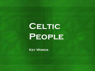 Celtic People Key Words