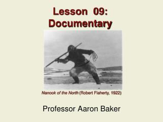 Lesson  09: Documentary