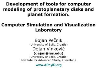 Development of tools for computer modeling of protoplanetary disks and planet formation.