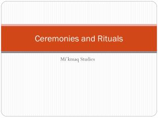 Ceremonies and Rituals