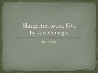 de glorification of war in kurt vonneguts slaughterhouse five