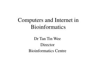 Computers and Internet in Bioinformatics
