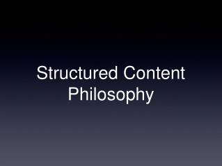 Structured Content Philosophy