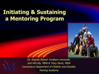 Initiating & Sustaining a Mentoring Program