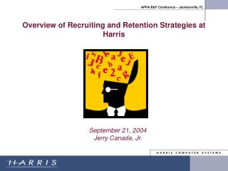 Overview of Recruiting and Retention Strategies at  Harris